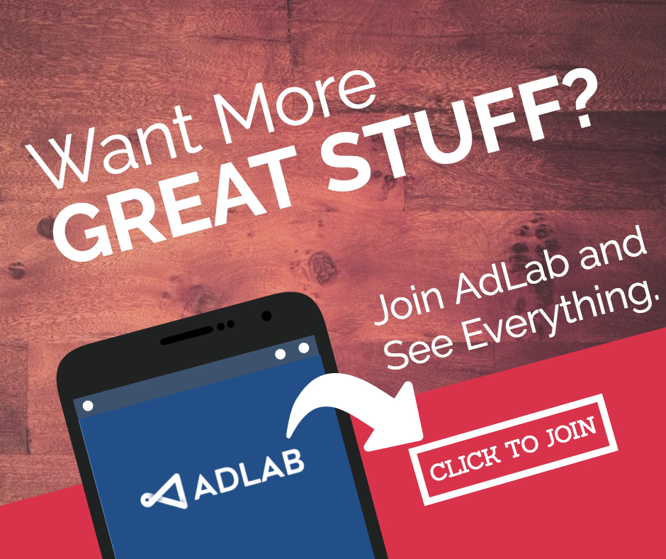Want More Great Stuff? Join AdLab and see everything!